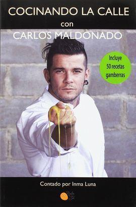 COCINANDO LA CALLE CON CARLOS MALDONADO