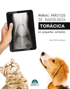 MANUAL PRÁCTICO DE RADIOLOGÍA TORÁCICA EN PEQUEÑOS ANIMALES