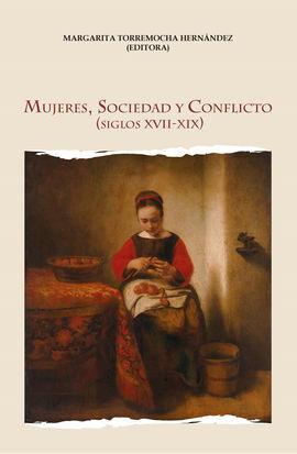 MUJERES SOCIEDAD Y CONFLICTO SIGLOS  XVII-XIX