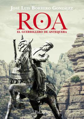 ROA, EL GUERRILLERO DE ANTEQUERA