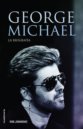 GEORGE MICHAEL. LA BIOGRAFIA