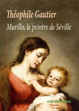 MURILLO, LE PEINTRE DE SÉVILLE