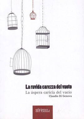 LA RUVIDA CAREZZA DEL VUOTO. LA ASPERA CARICIA DEL VACIO