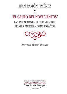JUAN RAMÓN JIMÉNEZ Y 'EL GRUPO DEL NOVECIENTOS'