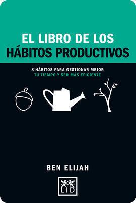 EL LIBRO DE LOS HABITOS PRODUCTIVOS