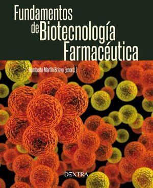 FUNDAMENTOS DE BIOTECNOLOGIA FARMACEUTICA