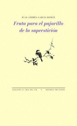 FRUTA PARA EL PAJARILLO DE LA SUPERSTICIÓN