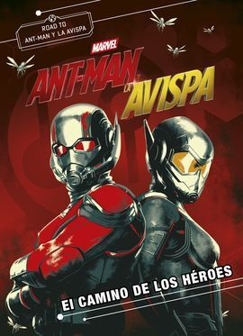 ANT-MAN Y LA AVISPA. EL CAMINO DE LOS HÉROES