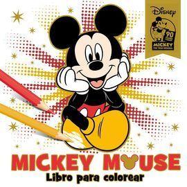 MICKEY MOUSE. LIBRO PARA COLOREAR. ESPECIAL 90 ANIVERSARIO