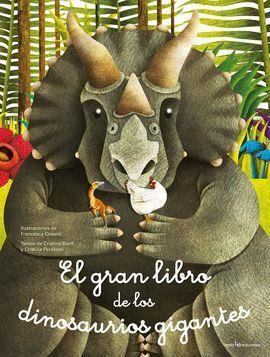 EL GRAN LIBRO DE LOS DINOSAURIOS GIGANTES