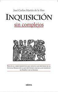 INQUISICIÓN, SIN COMPLEJOS, LA
