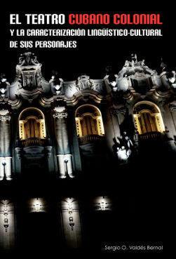 EL TEATRO CUBANO COLONIAL Y LA CARACTERIZACIÓN LINGÜÍSTICO-CULTURAL DE SUS PERSO