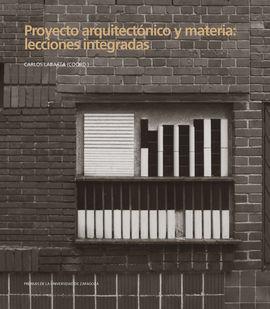 PROYECTO ARQUITECTÓNICO Y MATERI: LECCIONES INTEGR