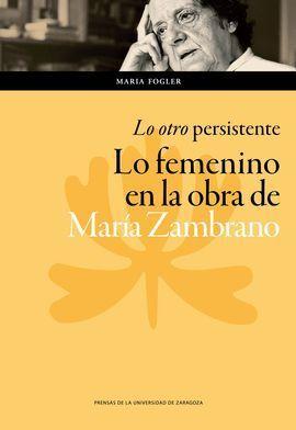 LO OTRO PERSISTENTE: LO FEMENINO EN LA OBRA DE
