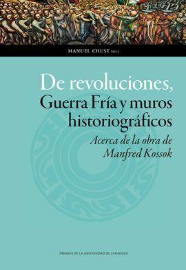 DE REVOLUCIONES, GUERRA FRÍA Y MUROS HISTORIOGRÁFICOS. ACERCA DE LA OBRA DE MANF