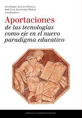 APORTACIONES DE LAS TECNOLOGIAS COMO EJE EN EL NUEVO PARADIGMA EDUCATIVO