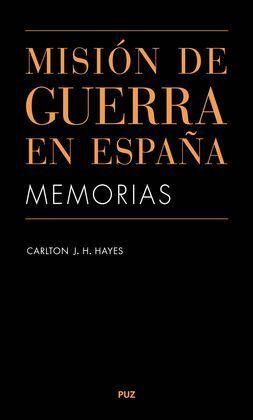 MSISON DE GUERRA EN ESPAÑA. MEMORIAS