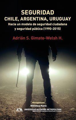 SEGURIDAD. CHILE, ARGENTINA Y URUGUAY