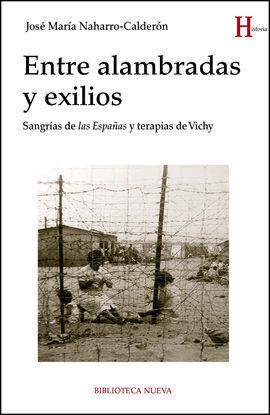 ENTRE ALAMBRADAS Y EXILIOS