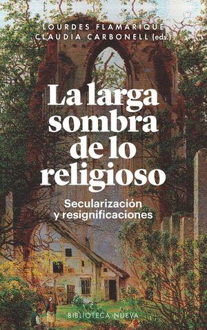LA LARGA SOMBRA DE LO RELIGIOSO