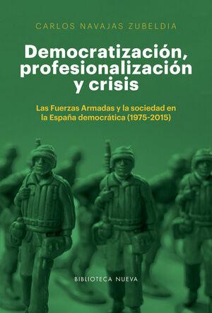 DEMOCRATIZACIÓN, PROFESIONALIZACIÓN Y CRISIS