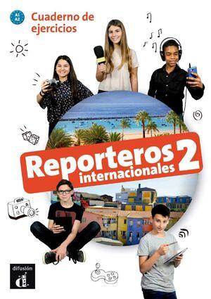 REPORTEROS INTERNACIONALES 2 CUADERNO DE EJERCICIOS. A1-A2