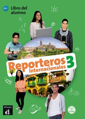 REPORTEROS INTERNACIONALES 3 LIBRO DEL ALUMNO. A2+