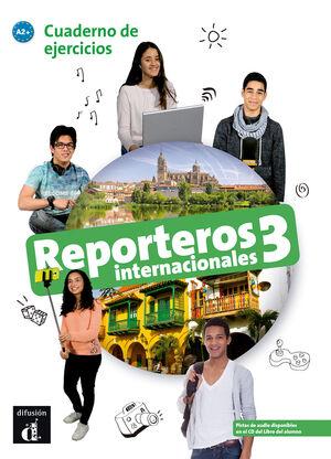 REPORTEROS INTERNACIONALES 3. CUADERNO DE ELERCICIOS. A2+