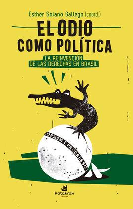 EL ODIO COMO POLITICA