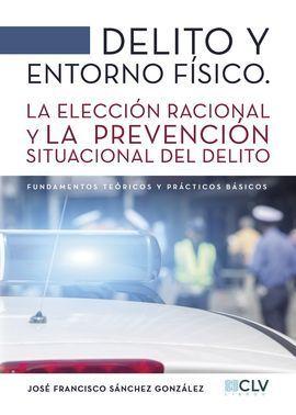DELITO Y ENTORNO FISICO.LA ELECCION RACIONAL Y LA