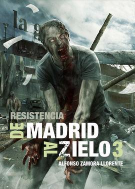 DE MADRID AL ZIELO 3: RESISTENCIA