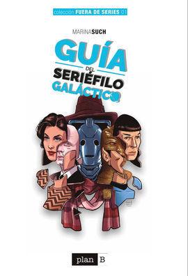 GUÍA DEL SERIÉFILO GALÁCTICO