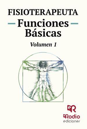 FISIOTERAPEUTA. TEMARIO. FUNCIONES BÁSICAS. VOLUMEN 1