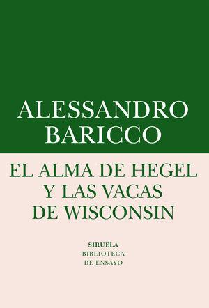 ALMA DE HEGEL Y LAS VACAS DE WISCONSIN, EL  -BE