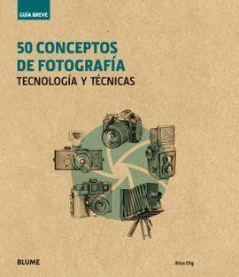 GUIA BREVE. 50 CONCEPTOS DE FOTOGRAFIA