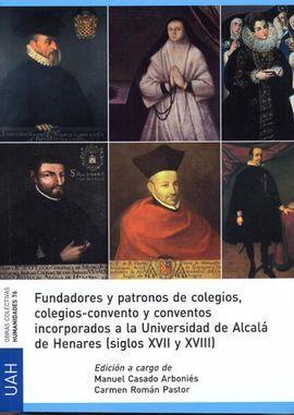 FUNDADORES Y PATRONOS DE COLEGIOS, COLEGIOS-CONVENTO Y CONVENTOS