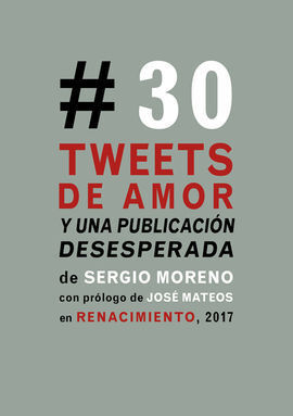 TREINTA TWEETS DE AMOR Y UNA PUBLICACIÓN DESESPERADA
