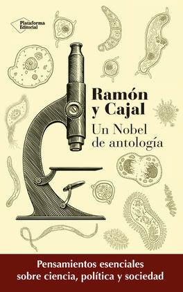 RAMON Y CAJAL UN NOBEL DE ANTOLOGIA