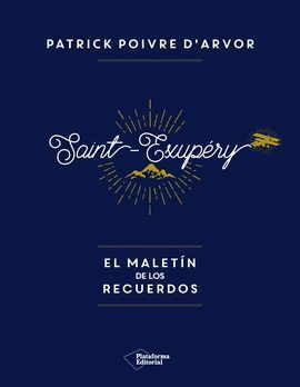 ANTOINE SAINT-EXUPERY MALETIN RECUERDOS
