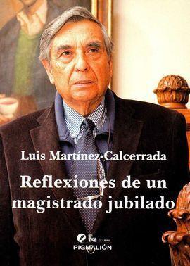 REFLEXIONES DE UN MAGISTRADO JUBILADO