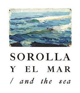 SOROLLA Y EL MAR / AND THE SEA