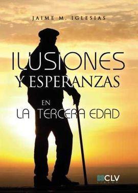 ILUSIONES Y ESPERANZAS EN LA TERCERA EDAD