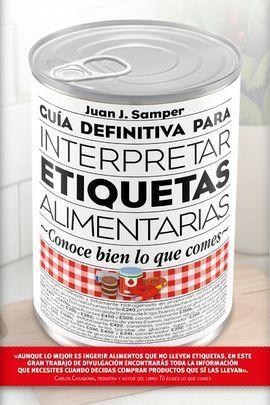 GUÍA DEFINITIVA PARA INTERPRETAR ETIQUETAS ALIMENTARIAS