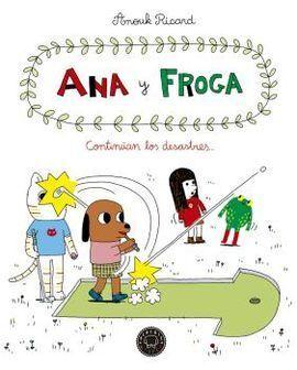 ANA Y FROGA, TOMO 4: CONTINUAN LOS DESASTRES...