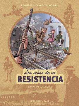 LOS NIÑOS DE LA RESISTENCIA 2. PRIMERAS REPRESIONES