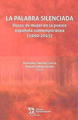 LA PALABRA SILENCIADA: VOCES DE MUJER EN LA POESÍA ESPAÑOLA CONTEMPORÁNEA (1950-