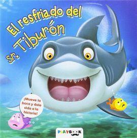 EL RESFRIADO DEL SR TIBURON