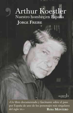 ARTHUR KOESTLER. NUESTRO HOMBRE EN ESPAÑA
