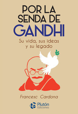 POR LA SENDA DE GANDHI