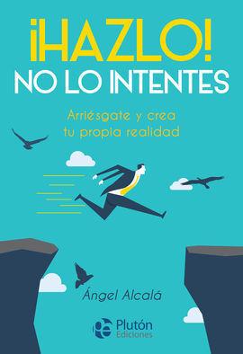 HAZLO, NO LO INTENTES